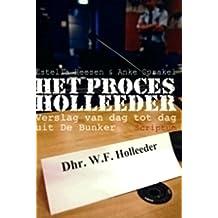 Het proces Holleeder (Dutch Edition)