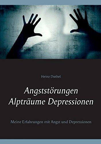 Buchcover: Angststörungen - Alpträume - Depressionen: Meine Erfahrungen mit Angst und Depressionen
