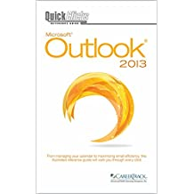 QuickClicks Outlook 2013: From managing your calendar to maximizing email efficiency this illustrated reference guide will walk you through every click (English Edition)