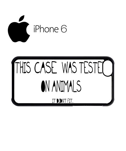 This T-Shirt Was Tested On Animals Swag Mobile Phone Case Back Cover Hülle Weiß Schwarz for iPhone 6 White Weiß
