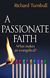 A Passionate Faith: What Makes An Evangelical