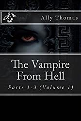 The Vampire From Hell (Parts 1-3): The Volume Series #1 by Ally Thomas (2012-07-02)