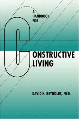 Handbook for Constructive Living (A Latitude 20 Book) by David K. Reynolds (2002-05-01)