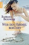 Wer den Himmel berührt - Barbara Bickmore