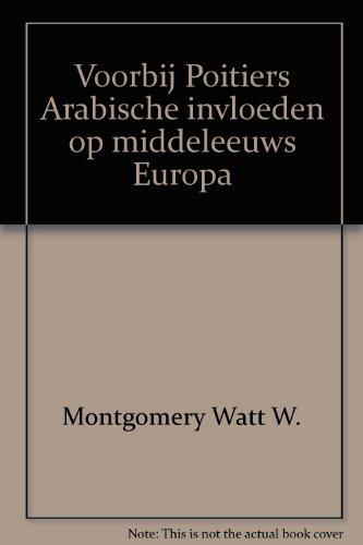 Montgomery watt w. - Voorbij poitiers arabische invloeden op middeleeuws europa