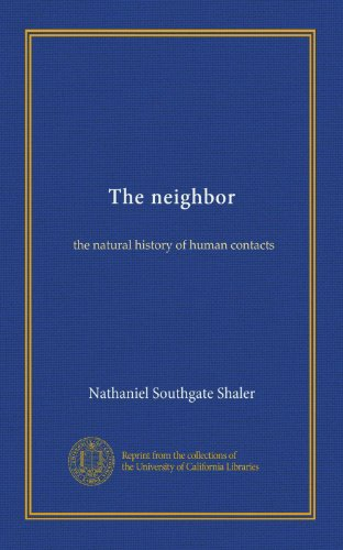 The neighbor: the natural history of human contacts