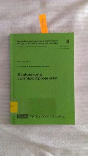 Evaluierung von Sportprojekten. Hrsg.: Christian Kröger ; Georg Kemper