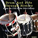 Drum and Fife Through History from the 17th to 20th Century