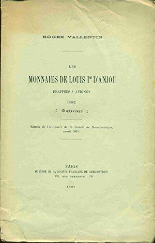 Les Monnaies de Louis Ier D'Anjoue frappées à Avignon (1382) par Roger Vallentin
