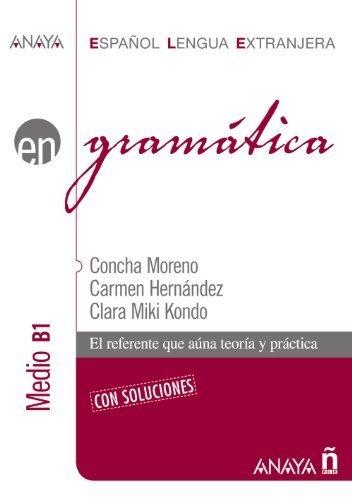 Gramatica. Nivel medio B1 (Spanish Edition) by Moreno Garcia, Concha, Hernandez Alcaide, Carmen, Kondo Pere (2007) Paperback