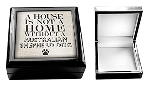 A house is not a home without a Australian Shepherd Dog Jewellery Box Dogs 10