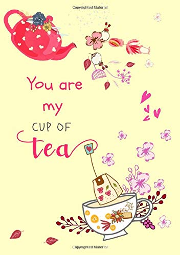 You Are My Cup of Tea: B5 Medium Journal Notebook with Quotes on Every Page | Love Quotes Inside | Floral Hearts Design Yellow