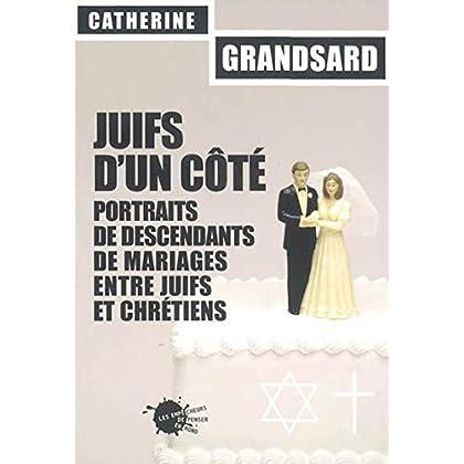 Juifs d'un côté. Portraits de descendants de mariages entre juifs et chrétiens