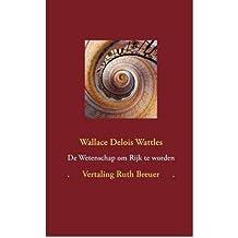 de Wetenschap Om Rijk Te Worden (Dutch) Wattles, Wallace Delois ( Author ) Feb-17-2012 Paperback