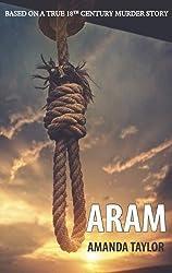 Aram: Based on a True 18th Century Murder Story