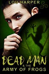 Dead Man and the Army of Frogs (Volume 2) by Lou Harper (2014-08-05)