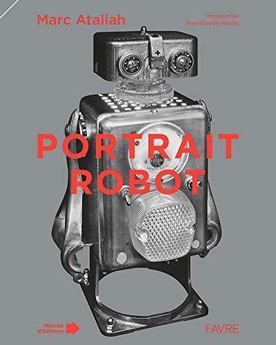 Portrait-Robot par Marc Atallah