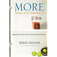 More Than Just Making It: Hope for the Heart of the Financially Frustrated (English Edition)