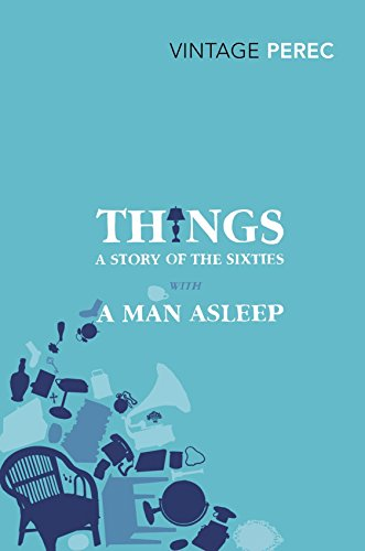 Things: A Story of the Sixties with A Man Asleep (Vintage Classics)
