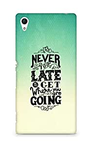 AMEZ never to late to reach where you are going Back Cover For Sony Xperia Z4