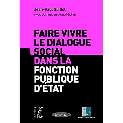 Faire vivre le dialogue social dans la fonction publique d'Etat (SOCIAL ECO H C)