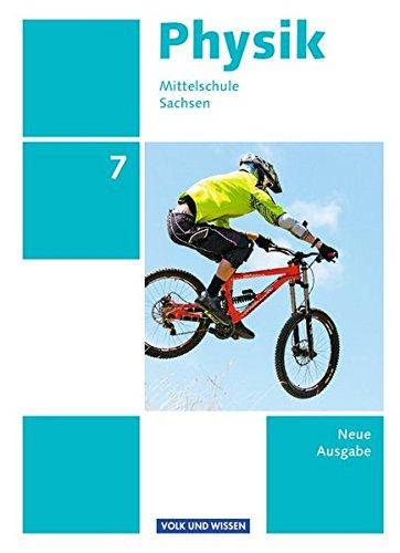 Physik - Ausgabe Volk und Wissen - Mittelschule Sachsen - Neue Ausgabe: 7. Schuljahr - Schülerbuch
