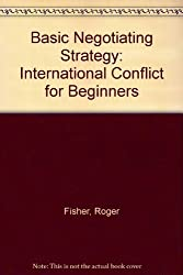 Basic Negotiating Strategy: International Conflict for Beginners by Roger Fisher (1971-02-01)