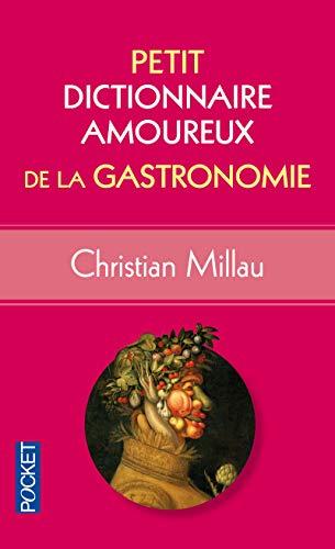 Petit Dictionnaire amoureux de la Gastronomie par Christian MILLAU
