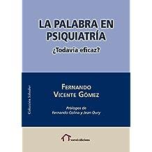 La palabra en psiquiatría: ¿Todavía eficaz? (Colección Schreber) (Spanish Edition)