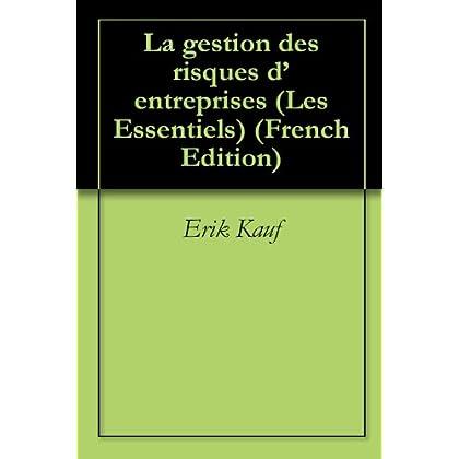 La gestion des risques d'entreprises (Les Essentiels t. 4)