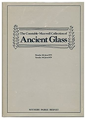 Catalogue of the Constable-Maxwell collection of ancient glass : the property of Mr. and Mrs. Andrew Constable-Maxwell, including a Late Roman glass Diatretum or cage-cup, circa 300 A.D. which will be sold by auction by Sotheby Parke Bernet &