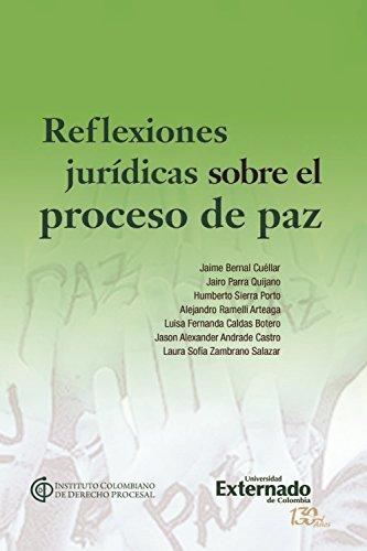 Reflexiones jurídicas sobre el proceso de paz por Jaime Bernal Cuéllar