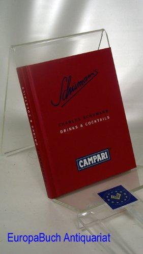 Schumann's Drinks & Cocktails; Für Campari Deutschland: Inhalt: Cocktailkunde; Cocktail - und Drinkgruppen; Drinks- und Cocktails; Bar-Ausstattung; Die Campari-Story.