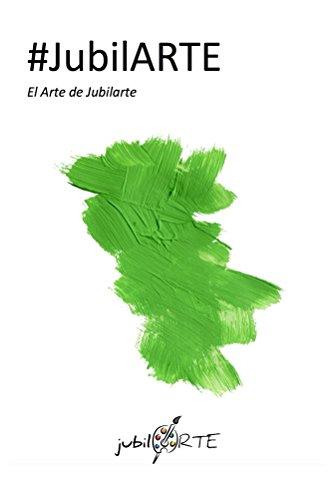 #jubilARTE: El Arte de Jubilarte por Usue Madinaveitia