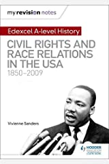 My Revision Notes: Edexcel A-level History: Civil Rights and Race Relations in the USA 1850-2009 Paperback
