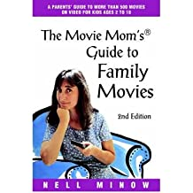 [(Movie Mom's (R) Guide to Family Movies: 2nd Edition)] [Author: Nell Minow] published on (July, 2004)