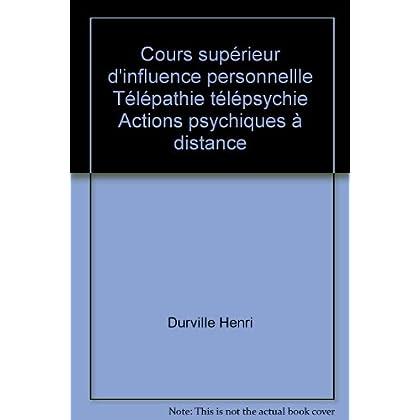 Cours supérieur d'influence personnellle Télépathie télépsychie Actions psychiques à distance