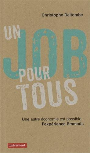 Un job pour tous : Une autre économie est possible, l'expérience Emmaüs