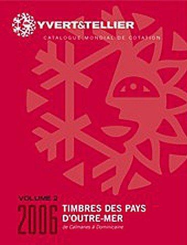 timbres des pays d'outre mer t.2 ; de caimanes à dominicaine (édition 2006) par Unknown