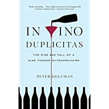 In Vino Duplicitas: The Rise and Fall of a Wine Forger Extraordinaire (English Edition)