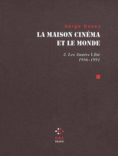 La Maison cinma et le monde (Tome 3-Les annes Lib (1986-1991))