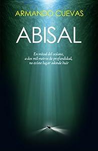 ABISAL: A dos mil metros de profundidad, no existe lugar adonde huir par Armando Cuevas