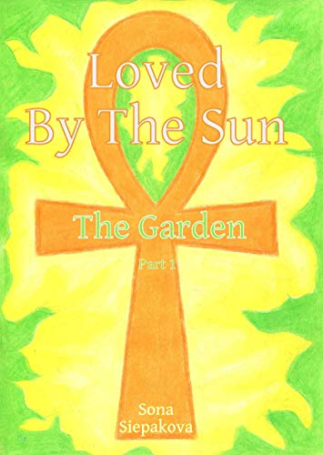 Loved By The Sun: The Garden (English Edition)