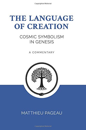 The Language of Creation: Cosmic Symbolism in Genesis: A Commentary