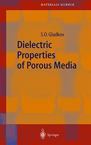 Dielectric Properties of Porous Media (Springer Series in Materials Science Book 59) (English Edition)