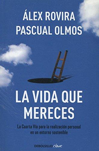 La Vida Que Mereces (CLAVE) por Pascual Olmos/Álex Rovira