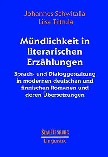 Mündlichkeit in literarischen Erzählungen: Sprach- und Dialoggestaltung in modernen deutschen und finnischen Romanen und deren Übersetzung (Stauffenburg Linguistik)