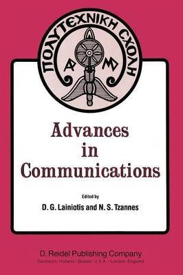 [(Advances in Communications : Volume I of a Selection of Papers from INFO II, the Second International Conference on Information Sciences and Systems, University of Patras, Greece, July 9-14, 1979)] [Edited by D.G. Lainiotis ] published on (December, 2011)