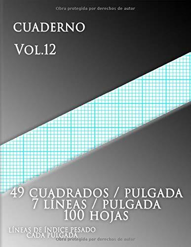 Cuaderno Vol.12 ,49 cuadrados / pulgada 7 líneas / pulgada 100 hojas,LÍNEAS DE ÍNDICE PESADO CADA PULGADA: Papel cuadriculado con siete líneas por ... en papel tamaño carta (grande, 8,5 x 11)