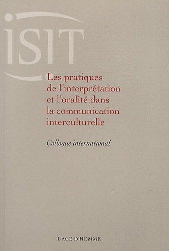 Les pratiques de l'interprétation et l'oralité dans la communication interculturelle : Colloque international